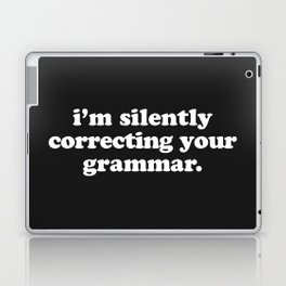 Silently Correcting Your Grammar Funny Quote Laptop & iPad Skin