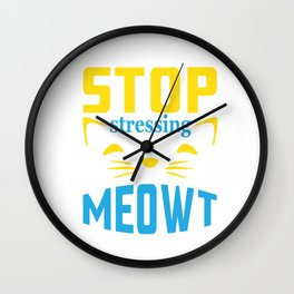 Stop Stressing Meowt Cat Lover Wall Clock