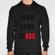 Show Some clASS Hoody