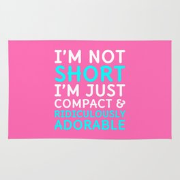 I'm Not Short I'm Just Compact & Ridiculously Adorable (Pink) Rug