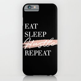 Eat Sleep Hustle Repeat iPhone Case