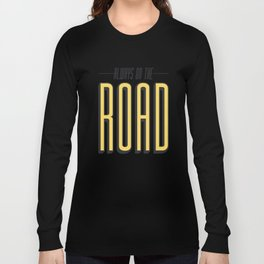 Always On The Road Long Sleeve T-shirt