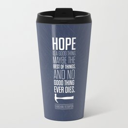Lab No. 4 - Hope is a good thing Shawshank Redemption Movies Quotes Poster Travel Mug
