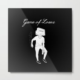 Game Of Loans Metal Print