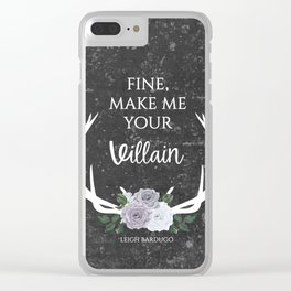 Make me your villain - The Darkling quote - Leigh Bardugo - Grey Clear iPhone Case