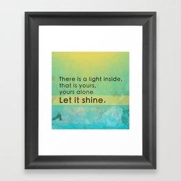 Let it shine - Your light Framed Art Print