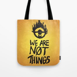 WE ARE NOT THINGS Tote Bag