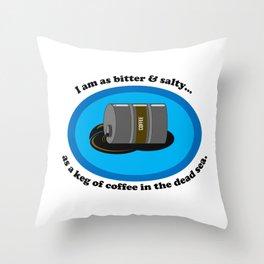 Bitter & Salty Throw Pillow
