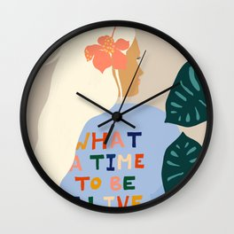 What A Time To Be Alive #illustration #painting Wall Clock