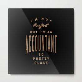Accountant - Funny Job and Hobby Metal Print