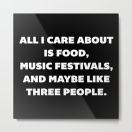 Care About Food Funny Quote Metal Print