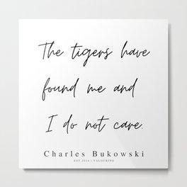 74   | 200310 |  Charles Bukowski Quotes | Minimalist | Line Quote Metal Print