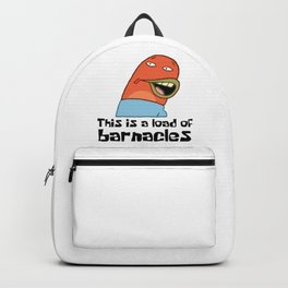 This Is A Load Of Barnacles Backpack