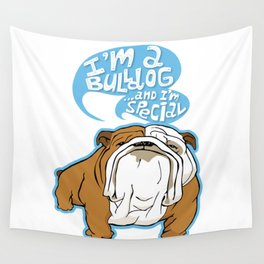 I'm a Bulldog...and I'm special Wall Tapestry