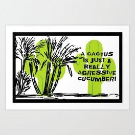 Cactus Pun! - 1 Art Print