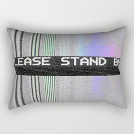 Please Stand By! Rectangular Pillow