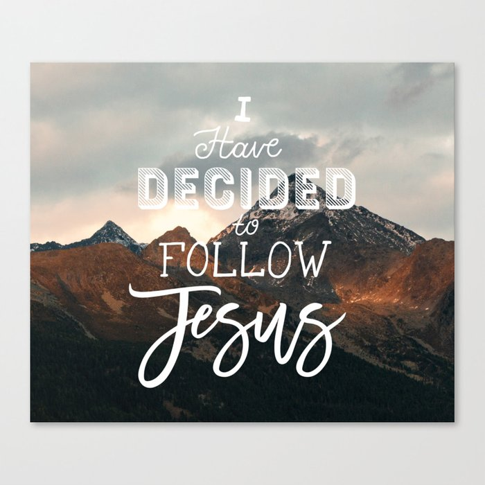 I Have Decided to Follow Jesus - Christian Song Lyric Quote Canvas Print by  thebethelstore