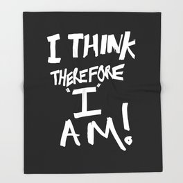 I think therefore I am Throw Blanket
