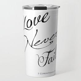 1 Corinthians 13:8 - Love Never Fails - Marriage Bible Wedding Verse Art Print Travel Mug