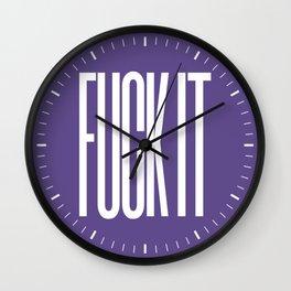 FUCK IT (Ultra Violet) Wall Clock