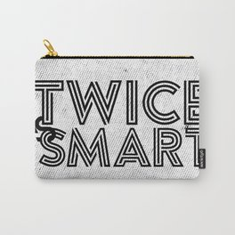 Twice as Smart  Carry-All Pouch