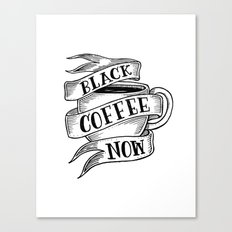 black coffee now Canvas Print