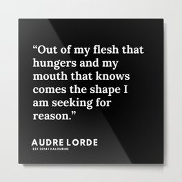 44   | 200302 | Audre Lorde Quotes Metal Print