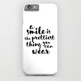 A Smile Is The Prettiest Thing You Can Wear iPhone Case