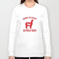 peru Long Sleeve T-shirts featuring Going To Peru? by AmazingVision