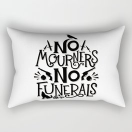No Mourners Dregs Quote Rectangular Pillow