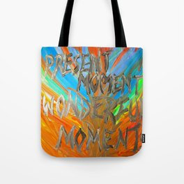 Present moment, wonderful moment Tote Bag