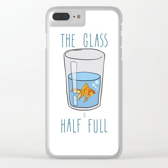 The Glass Is HALF FULL Clear iPhone Case