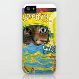 Cat ( Do Something Hard) iPhone Case