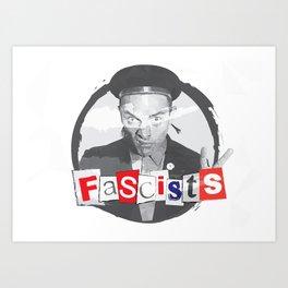 FASCISTS Art Print