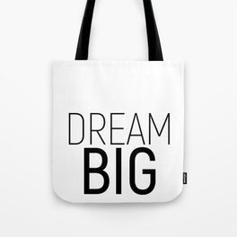 Dream Big #minimalism #quotes #motivational Tote Bag