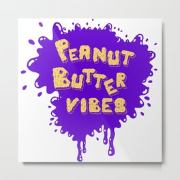 Peanut Butter Vibes Metal Print