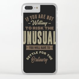 To Risk The Unusual Clear iPhone Case