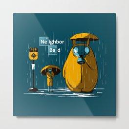 Neighbor Bad Metal Print