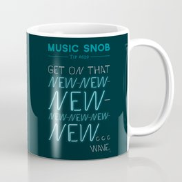 The NEW-New Wave — Music Snob Tip #629 Coffee Mug