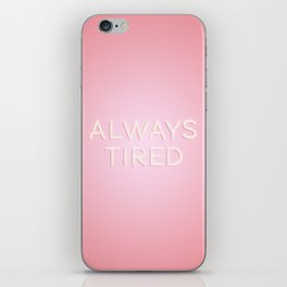 Always Tired iPhone Skin
