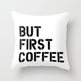 But First Coffee office typography wall art kitchen decor Throw Pillow