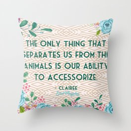 Steel Magnolias Ability to Accessorize Quote Throw Pillow