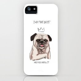 I am the boss, and you know it iPhone Case