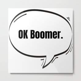 OK Boomer Text-Based Speech Bubble Metal Print