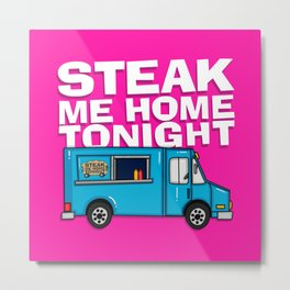Steak Me Home Tonight (HE104) Metal Print