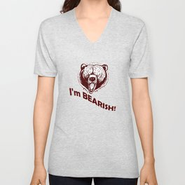 I'm Bearish! Unisex V-Neck