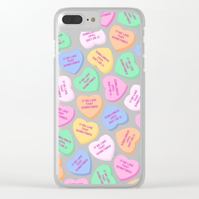 It Be Like That Sometimes Candy Hearts Valentine S Day Clear Iphone Case By Carrielymandesigns