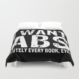 I Want Abs...olutely Every Book Ever (inverted) Duvet Cover
