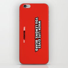 WHEN LIFE GIVES YOU LEMONS, BEARD. iPhone & iPod Skin