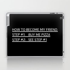 How To Become My Friend  |  PIZZA Laptop & iPad Skin